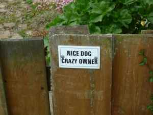 We liked this sign and confirm that the dog is nice ...